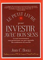 John Bogle le petit livre pour investir avec bon sens